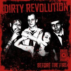 Dirty Revolution - Before The Fire cover