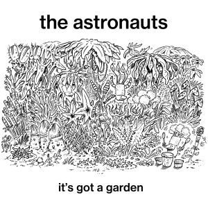 Astronauts It's Got A Garden cover